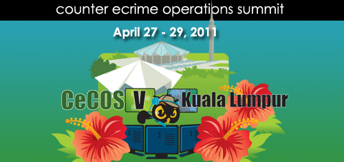 CeCOS-V – Global Response to Cybercrime – Kuala Lumpur, April 27-29, 2011