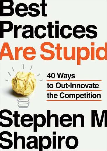 """Best Practices Are Stupid"" Author Stephen Shapiro Sheds Light on the ""Goldilocks Principle"""