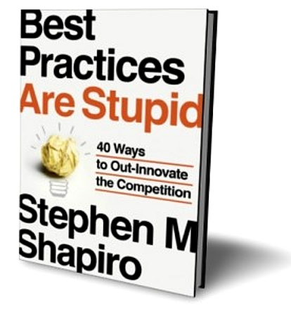 "Stephen Shapiro Shows How To Avoid ""One-Hit Wonder"" Syndrome in ""Best Practices Are Stupid"""
